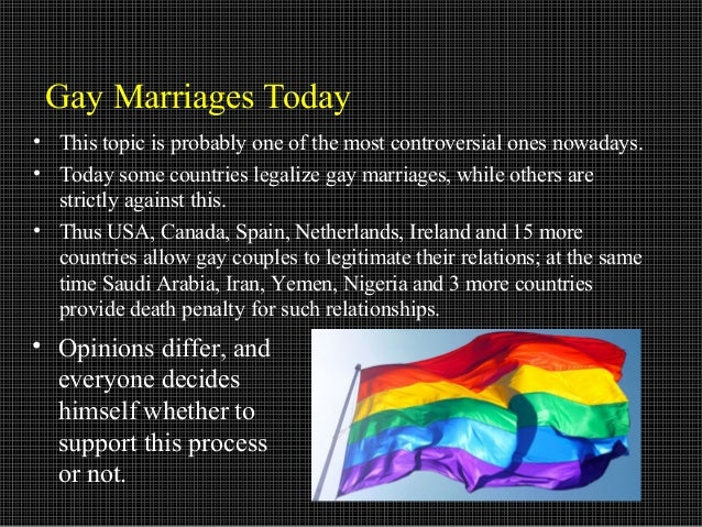 legalizing gay marriage argumentative essay Gay marriage allows same-sex partners to have the same legal rights in hospital visits, inheritance and more, as their hetero counterparts example claims against gay marriage traditionally, marriage is between a man and a woman and this should not be changed.