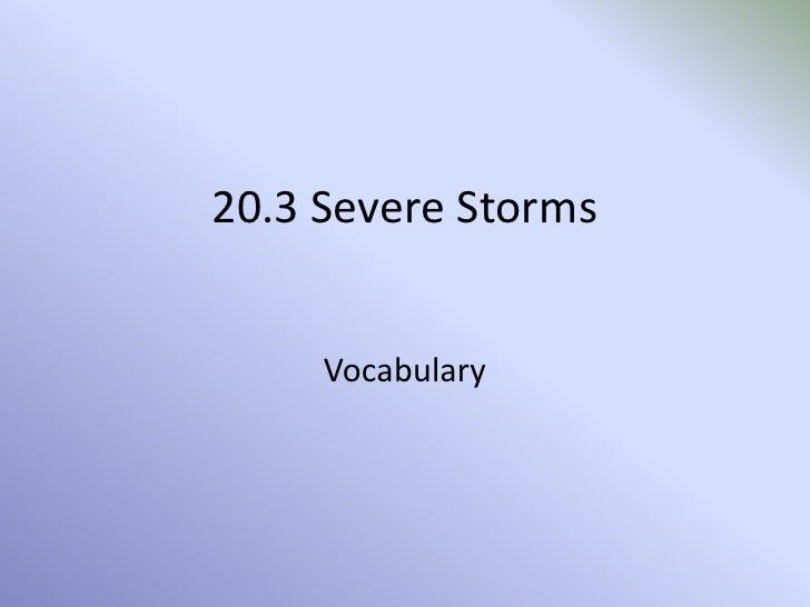 20.3 Severe Storms<br />Vocabulary<br />