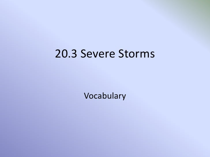 20.3 Severe Storms<br />Vocabulary<br />