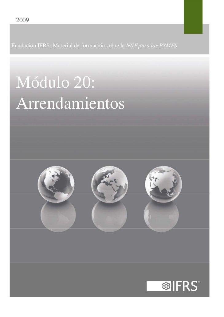 2009Fundación IFRS: Material de formación sobre la NIIF para las PYMES Módulo 20: Arrendamientos
