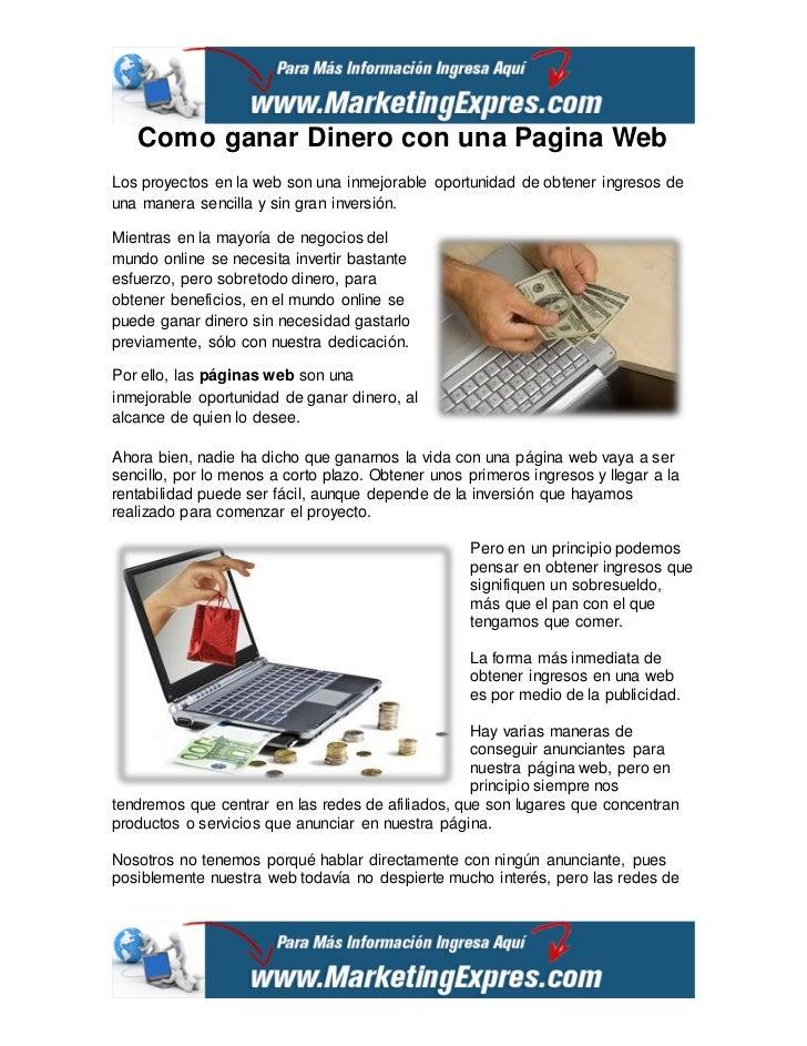 Como ganar Dinero con una Pagina WebLos proyectos en la web son una inmejorable oportunidad de obtener ingresos deuna mane...