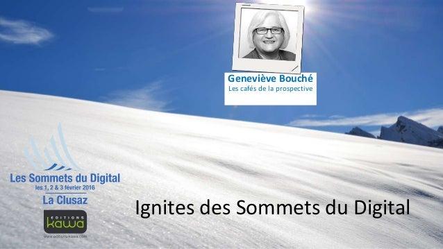 Geneviève Bouché Les cafés de la prospective Ignites des Sommets du Digital