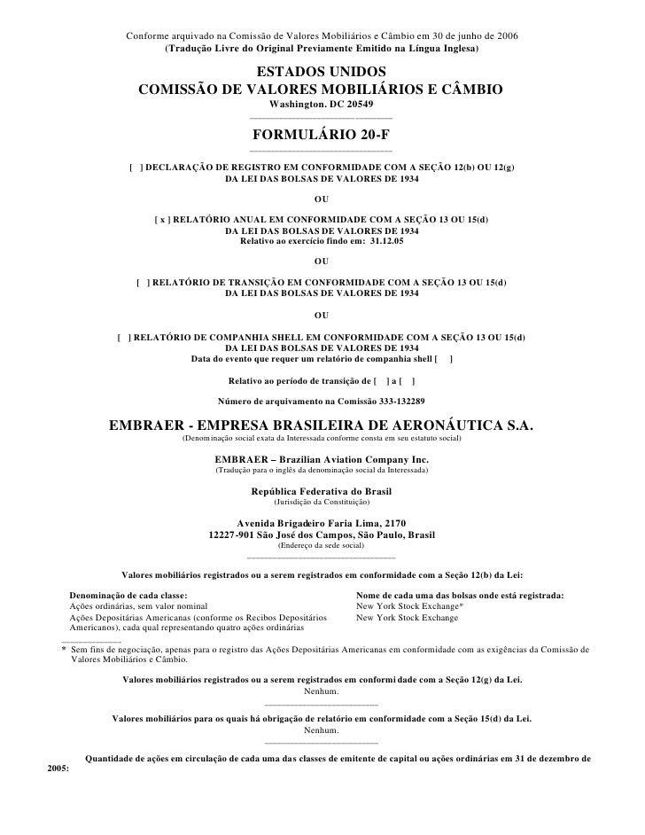 Conforme arquivado na Comissão de Valores Mobiliários e Câmbio em 30 de junho de 2006                             (Traduçã...