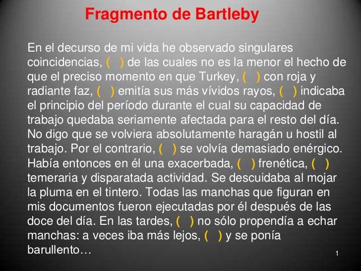 Fragmento de Bartleby<br />En el decurso de mi vida he observado singulares coincidencias, (   )de las cuales no es la me...
