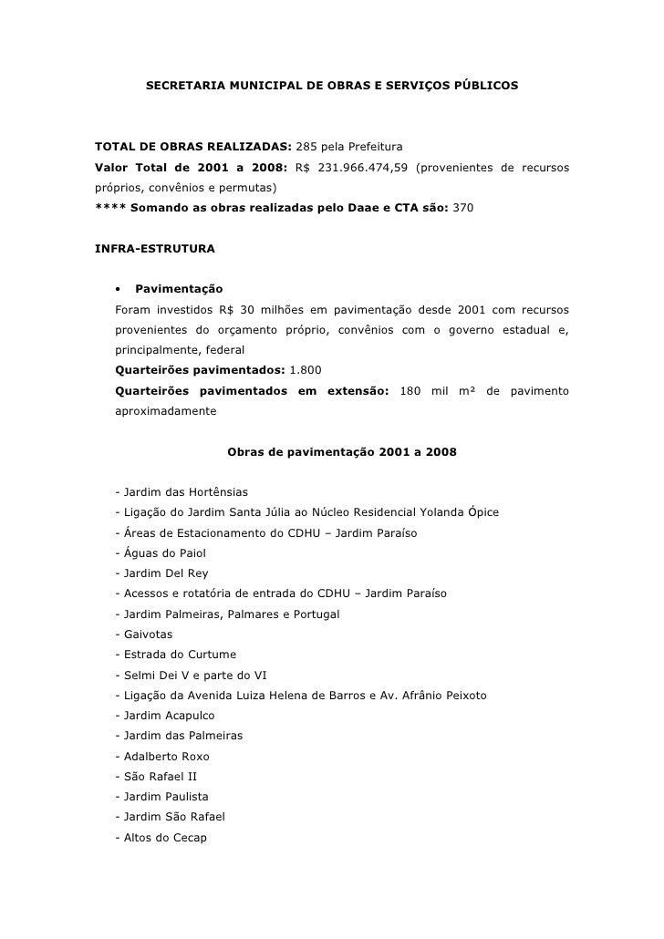 SECRETARIA MUNICIPAL DE OBRAS E SERVIÇOS PÚBLICOSTOTAL DE OBRAS REALIZADAS: 285 pela PrefeituraValor Total de 2001 a 2008:...