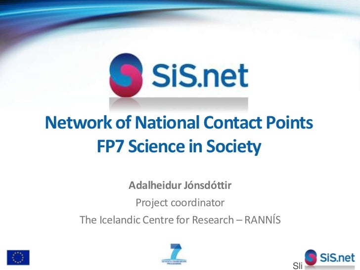 Network of National Contact Points FP7 Science in Society  <br />Adalheidur Jónsdóttir<br />Project coordinator<br />The I...