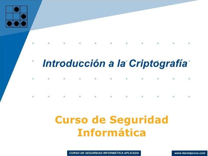 Curso de Seguridad Informática Introducción a la Criptografía