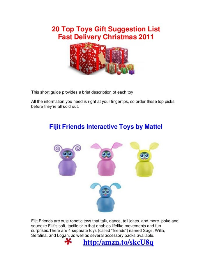20 Top Toys Gift Suggestion List             Fast Delivery Christmas 2011This short guide provides a brief description of ...