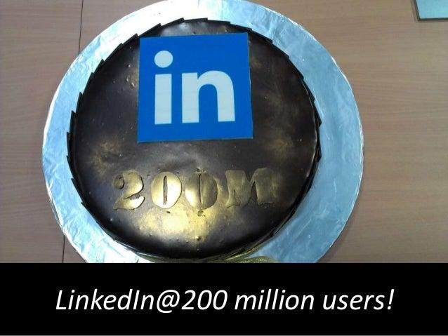 LinkedIn has 200 million users!