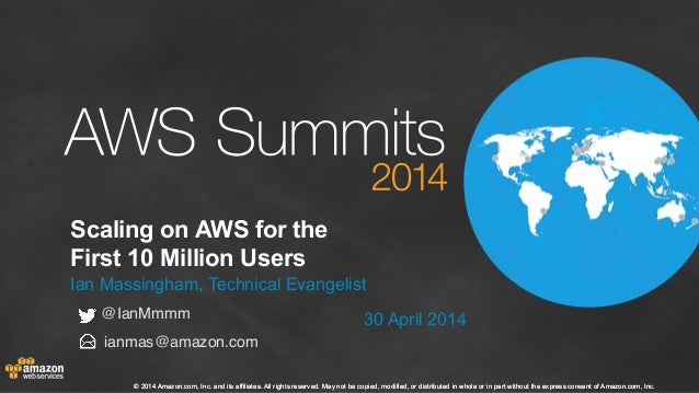 AWS Summit London 2014 | Scaling on AWS for the First 10 Million Users (200)