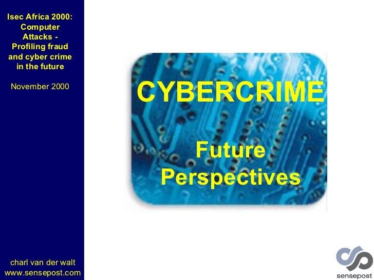 CYBERCRIME Future Perspectives charl van der walt www.sensepost.com