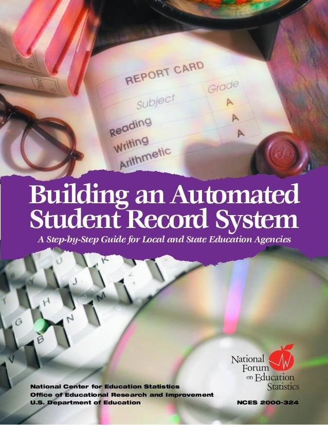 Building an AutomatedStudent Record System A Step-by-Step Guide for Local and State Education AgenciesNational Center for ...