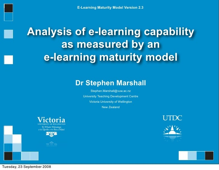 E-Learning Maturity Model Version 2.3                  Analysis of e-learning capability                    as measured by...