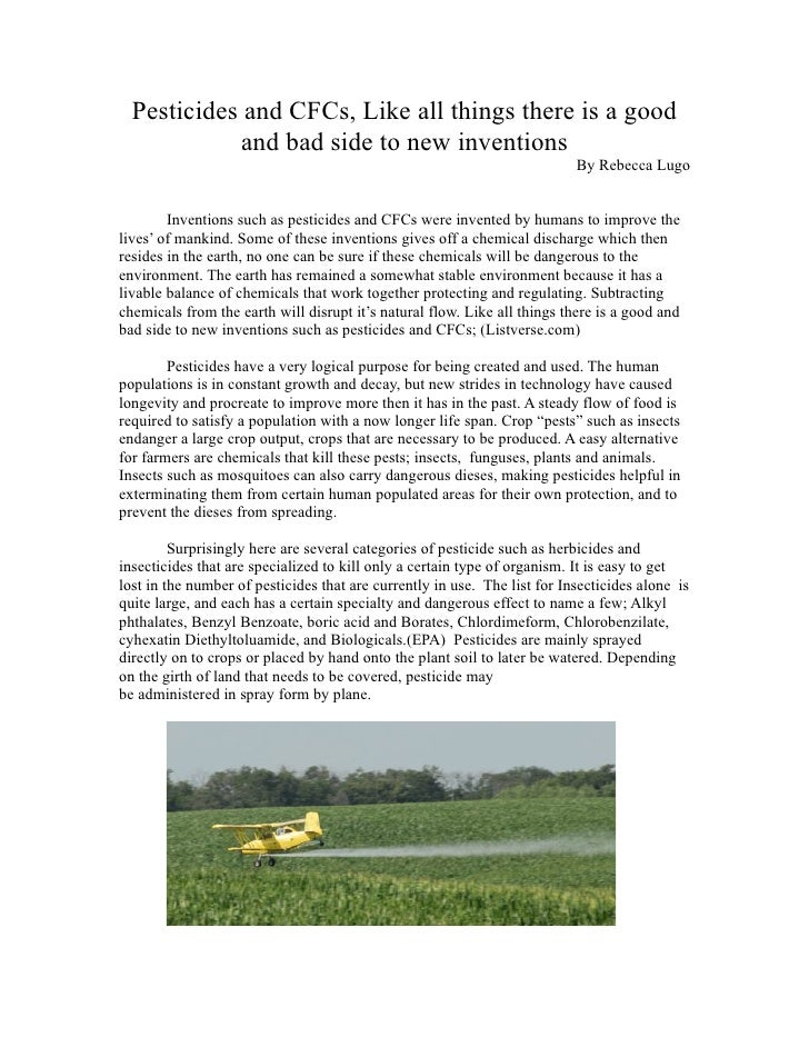 Pesticides and CFCs, Like all things there is a good              and bad side to new inventions                          ...