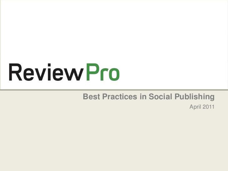 Best Practices in Social Publishing<br />April 2011<br />