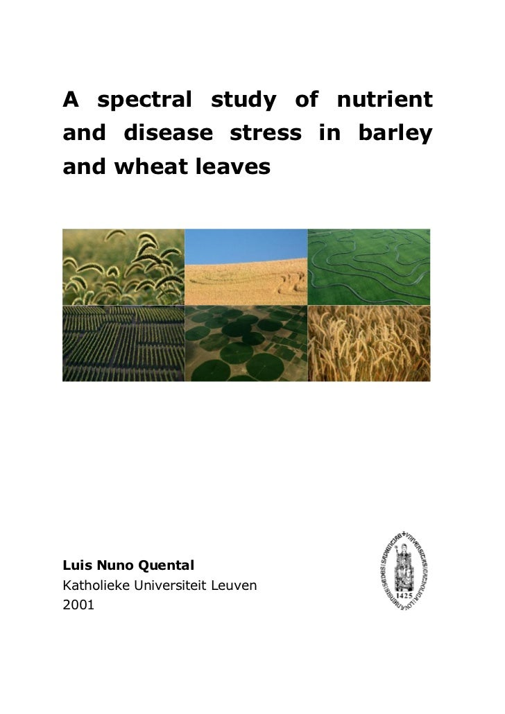 A spectral study of nutrientand disease stress in barleyand wheat leavesLuis Nuno QuentalKatholieke Universiteit Leuven2001