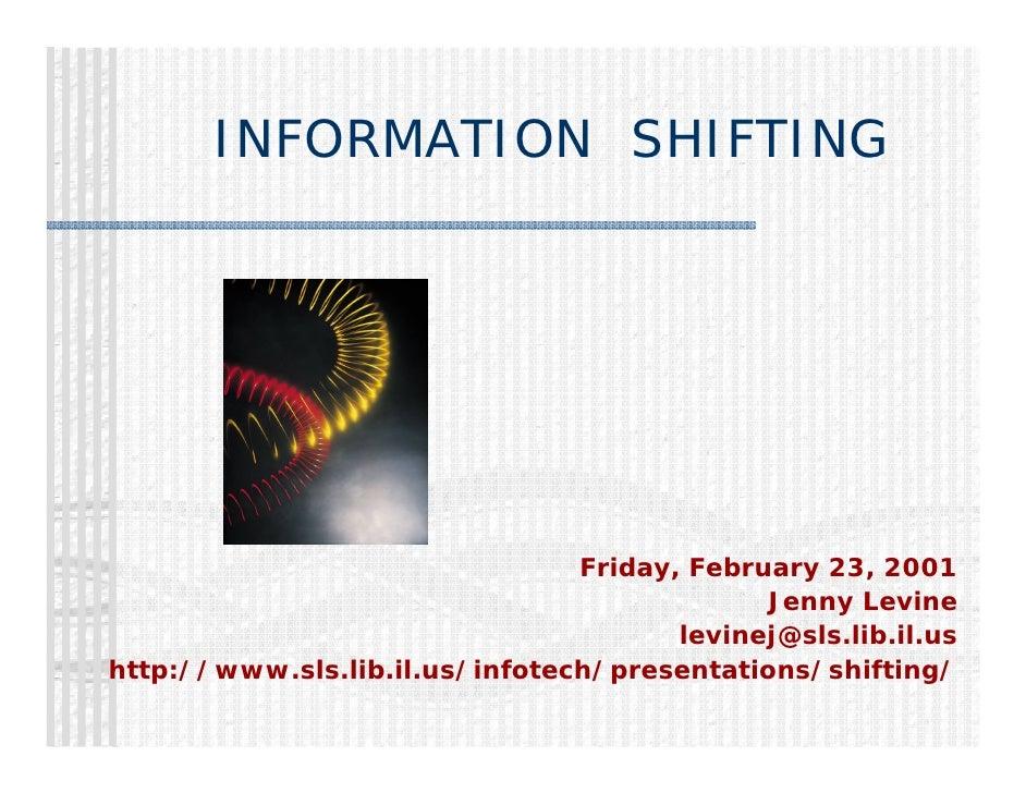 INFORMATION SHIFTING                                     Friday, February 23, 2001                                        ...