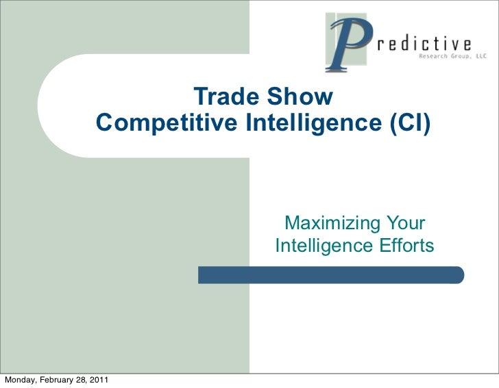 Trade Show                     Competitive Intelligence (CI)                                     Maximizing Your          ...
