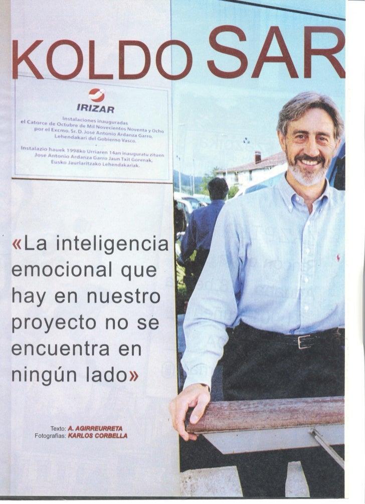 Koldo Saratxaga, gerente de nuevo cuño: La inteligencia emocional que hay en nuestro proyecto no se encuentra en ningun lado