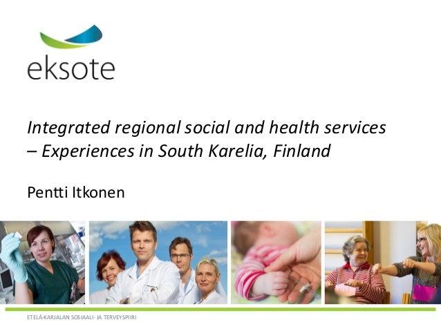 Pentti Itkonen: Integrating regional health and social care