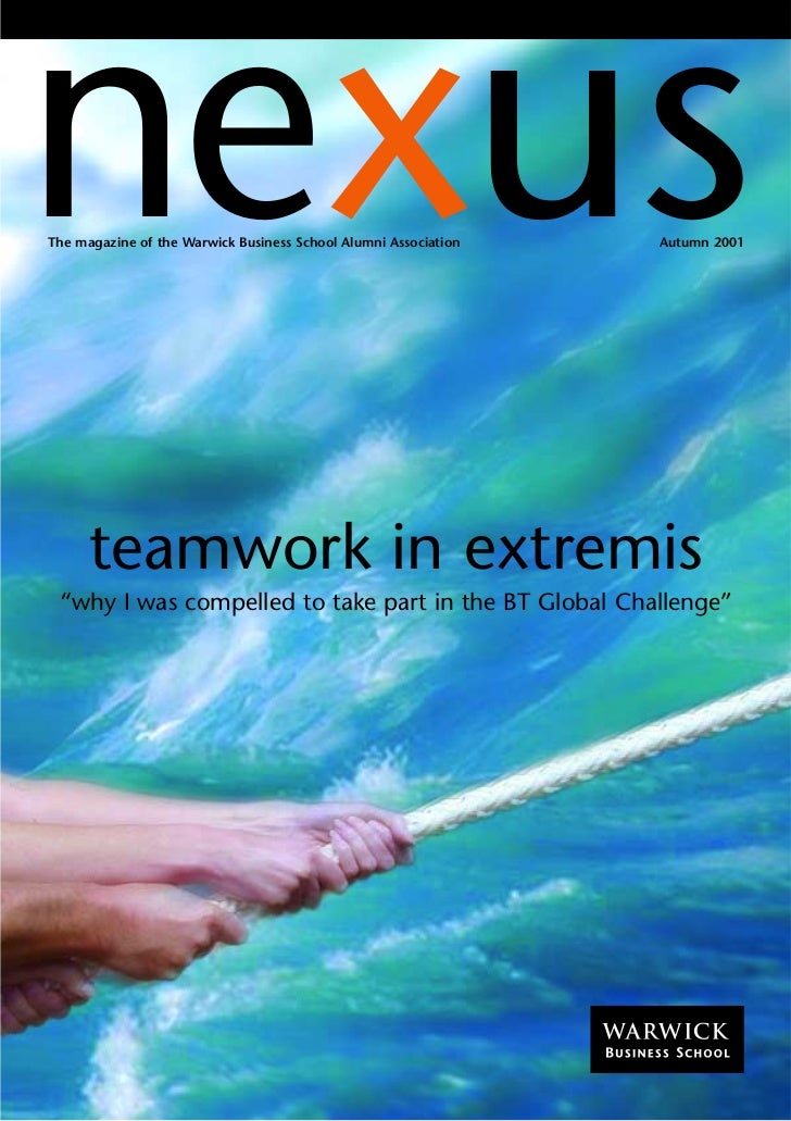 "nexus The magazine of the Warwick Business School Alumni Association   Autumn 2001           teamwork in extremis  ""why I ..."