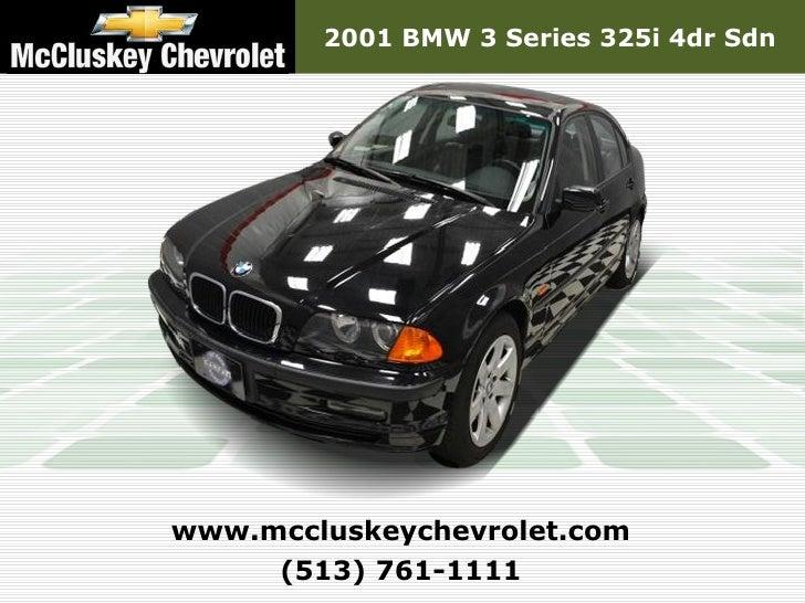 2001 BMW 3 Series 325i 4dr Sdnwww.mccluskeychevrolet.com     (513) 761-1111
