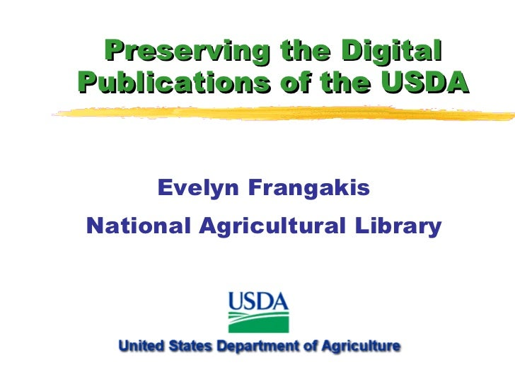 Preserving the Digital Publications of the USDA Evelyn Frangakis National Agricultural Library