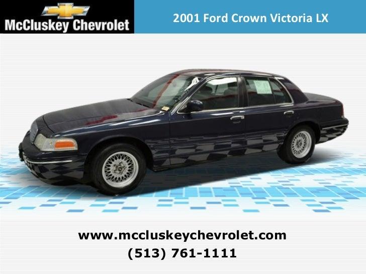 2001 Ford Crown Victoria LX (513) 761-1111 www.mccluskeychevrolet.com