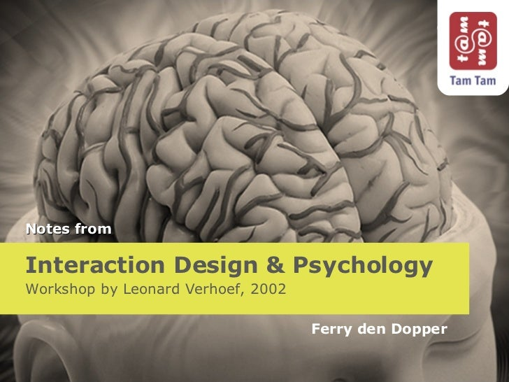 Interaction Design & Psychology Workshop by Leonard Verhoef, 2002 Ferry den Dopper Notes from