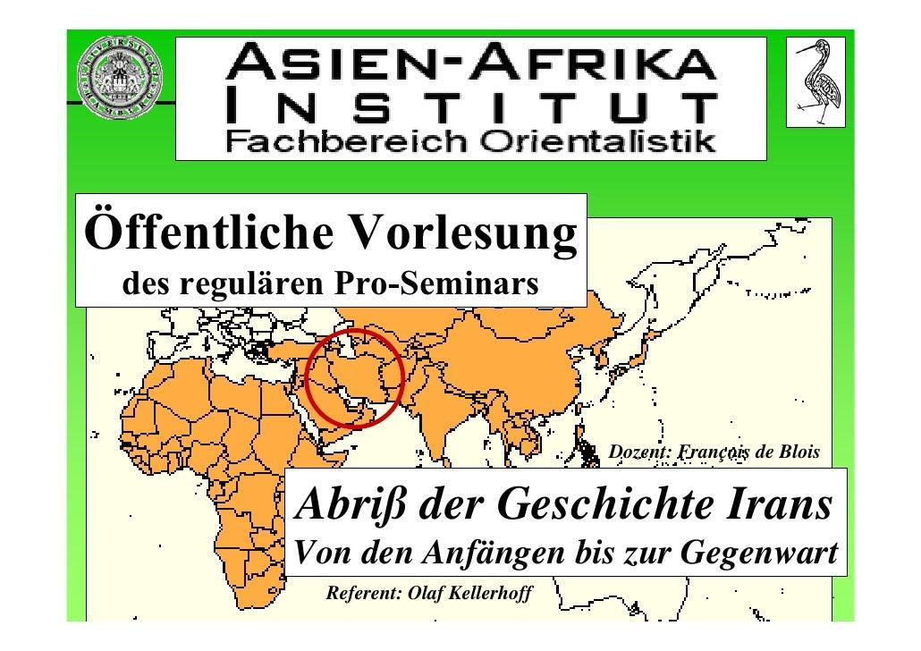 Abriß der Geschichte Irans             Arabische Herrschaft bis Ende 9 Jh.    Öffentliche Vorlesung    des regulären Pro-S...
