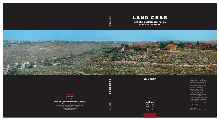 B'Tselem report: Land Grab - Israel's Settlement Policy in the West Bank, May 2002