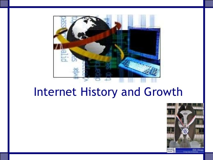Internet History and Growth