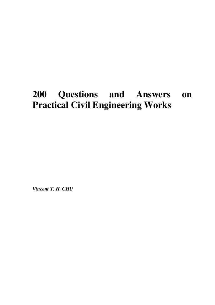 200 Questions and Answers           onPractical Civil Engineering WorksVincent T. H. CHU