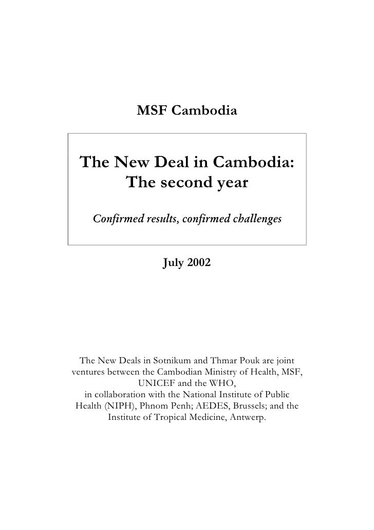 MSF Cambodia    The New Deal in Cambodia:       The second year      Confirmed results, confirmed challenges              ...