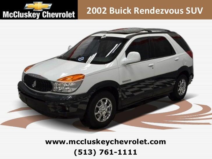 (513) 761-1111 www.mccluskeychevrolet.com 2002 Buick Rendezvous SUV