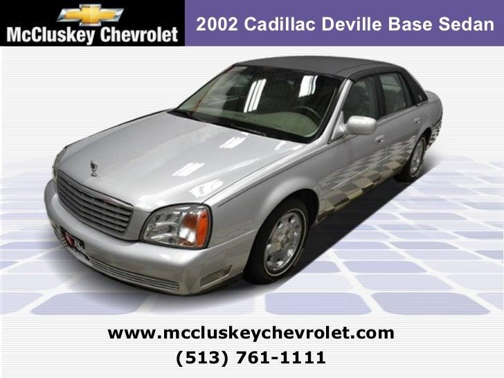 2002 Cadillac Deville Base Sedan (513) 761-1111 www.mccluskeychevrolet.com