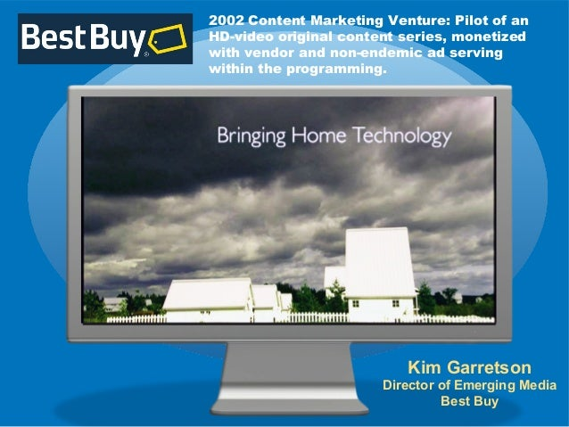 2002 content marketing + monetization Best Buy pilot:  Bringing Home Technology