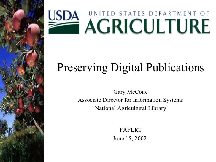 Preserving Digital Publications Gary McCone Associate Director for Information Systems National Agricultural Library FAFLR...
