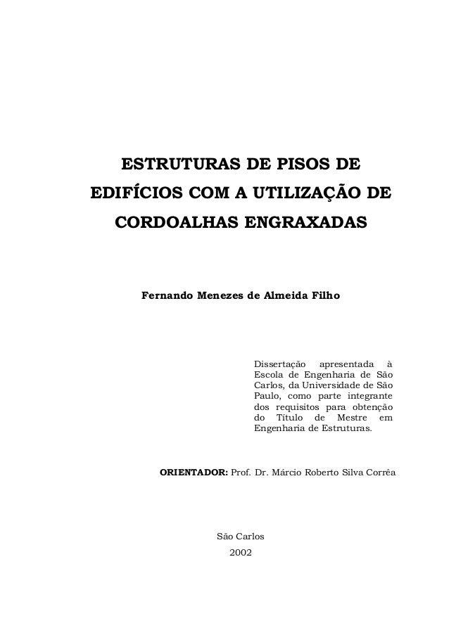 ESTRUTURAS DE PISOS DE EDIFÍCIOS COM A UTILIZAÇÃO DE CORDOALHAS ENGRAXADAS  Fernando Menezes de Almeida Filho  Dissertação...