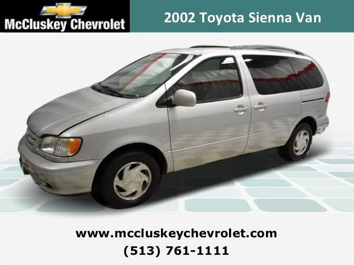 2002 Toyota Sienna Van (513) 761-1111 www.mccluskeychevrolet.com