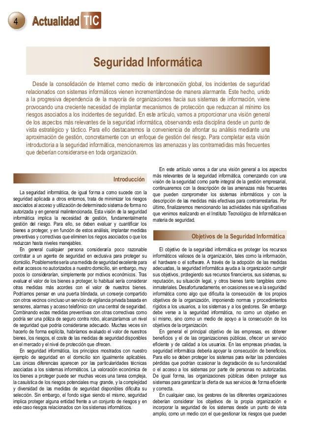 4 TICActualidad Introducción La seguridad informática, de igual forma a como sucede con la seguridad aplicada a otros ento...
