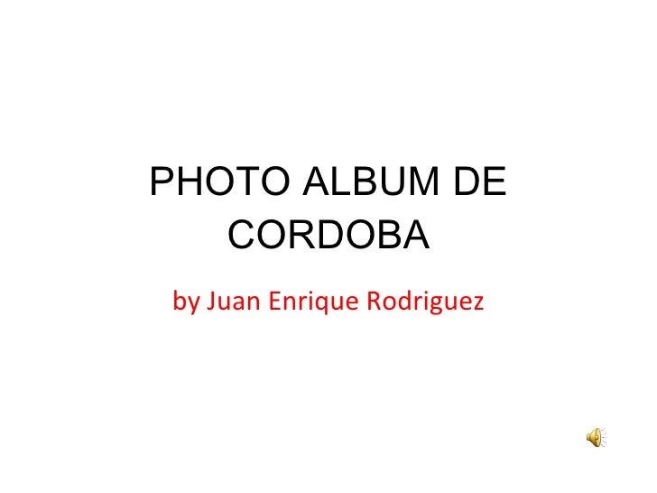 PHOTO ALBUM DE CORDOBA by Juan Enrique Rodriguez