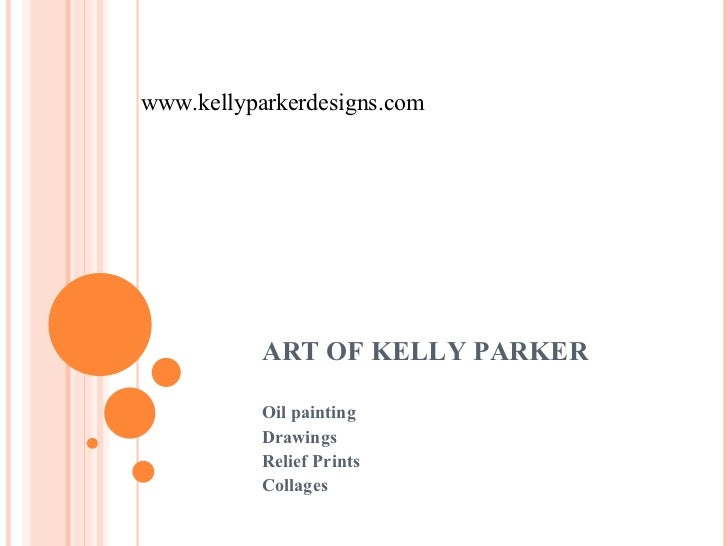 ART OF KELLY PARKER Oil painting Drawings Relief Prints Collages www.kellyparkerdesigns.com