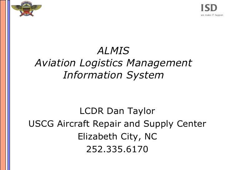ISD                                    we make IT happen             ALMIS Aviation Logistics Management       Information...