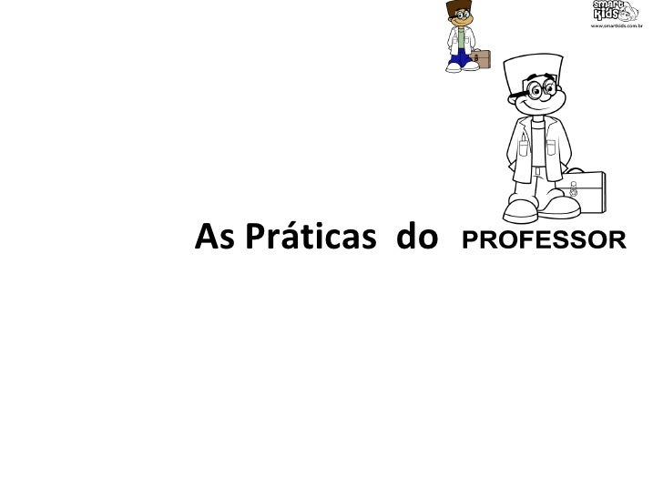 As práticas dos professores