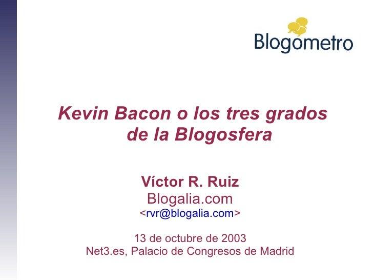 Kevin Bacon o los tres grados de la Blogosfera
