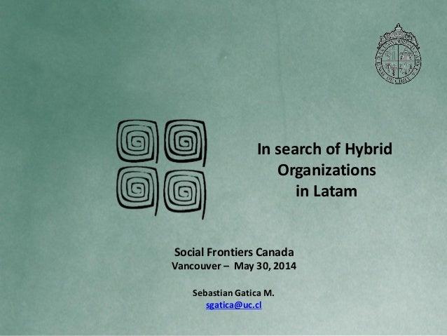 In search of Hybrid Organizations in LatinAm - Sebastian Gatica