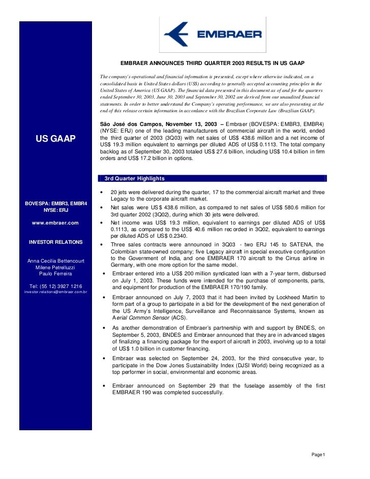 EMBRAER ANNOUNCES THIRD QUARTER 2003 RESULTS IN US GAAP                                    The companys operational and fi...