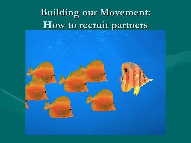 Building our Movement: How to recruit partners