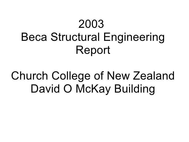 2003  Beca Structural Engineering            Report  Church College of New Zealand    David O McKay Building